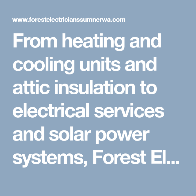 From Heating And Cooling Units And Attic Insulation To Electrical