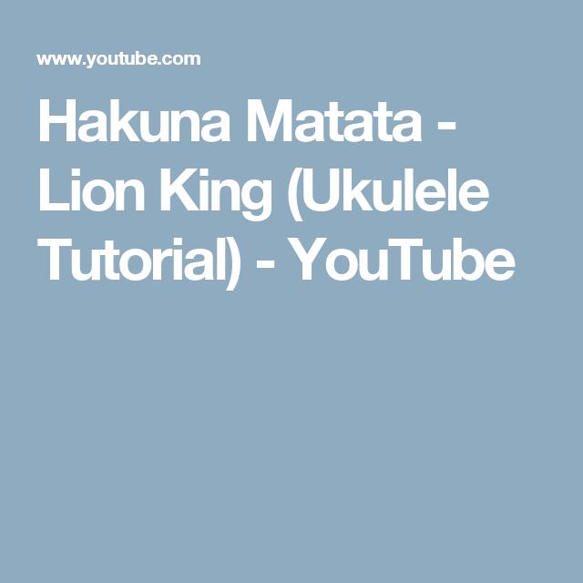 Hakuna Matata Lion King Ukulele Tutorial Youtube Ukelele