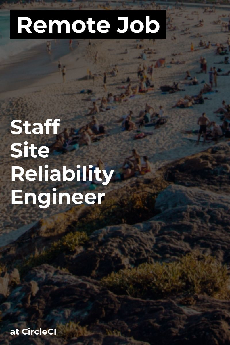Remote Staff Site Reliability Engineer at CircleCI exec
