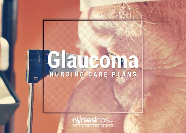 3 Glaucoma Nursing Care Plans Care plans, Nursing care plan and - care plan