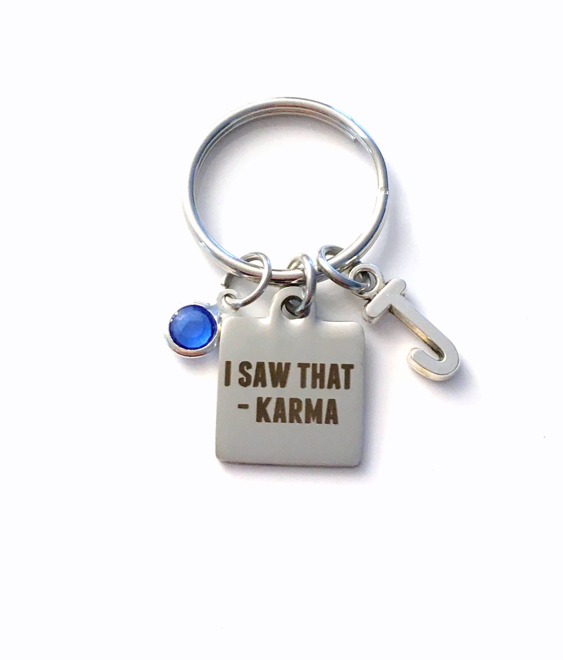 I Saw That Karma Keychain Gift For Best Friend Key Chain Quote
