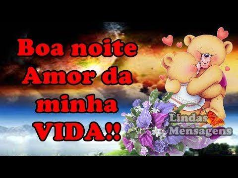 Boa Noite Amor Da Minha Vida Linda Mensagem Por Carlinha Santana