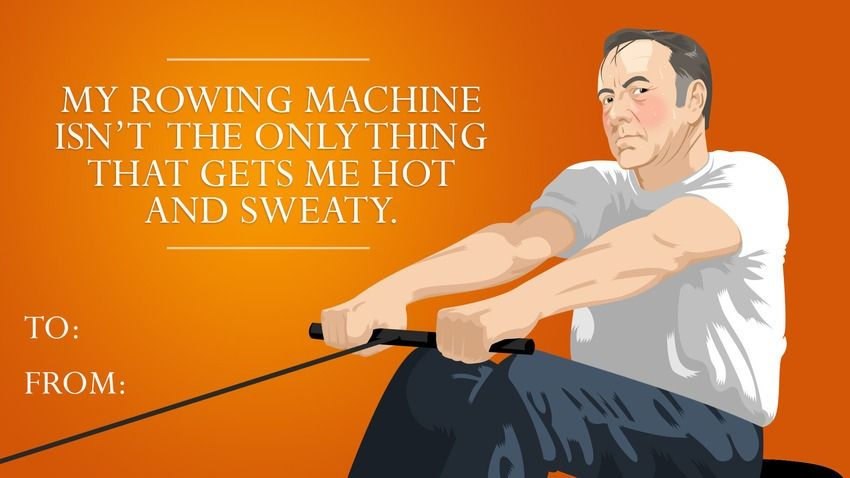 My rowing machine isnt the only thing that gets me hot and sweaty – Tv Valentines Day Cards