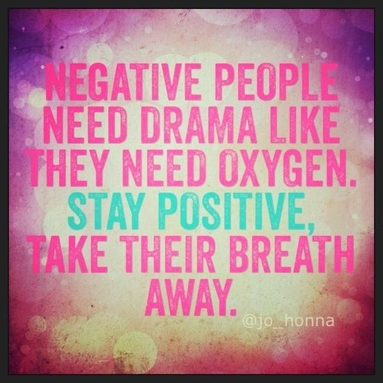 Dont Let The Negative People Bring You Down Things That Must Be