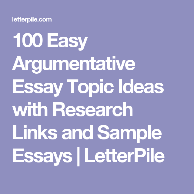easy argumentative research essay topics When putting together an argumentative essay you will want to find the top 10 argumentative essay topics around the more controversial it is the better it will be for debate purposes.