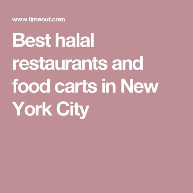 The Best Halal Restaurants In Nyc New York New York