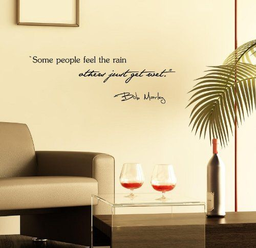 Some people feel the rain others just get wet. -bob Marley Wall Art ...