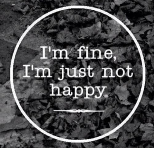 Delightful Im Fine, Im Just Not Happy #Broken, #Depressed, #Depressing, #Depression,  #Sad