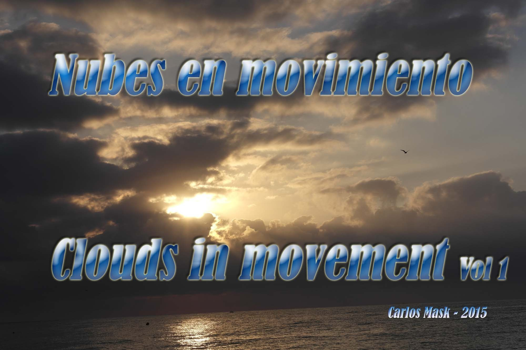 Nubes en movimiento - Clouds in movement Full HD 1080p 2015 Carlos Mask