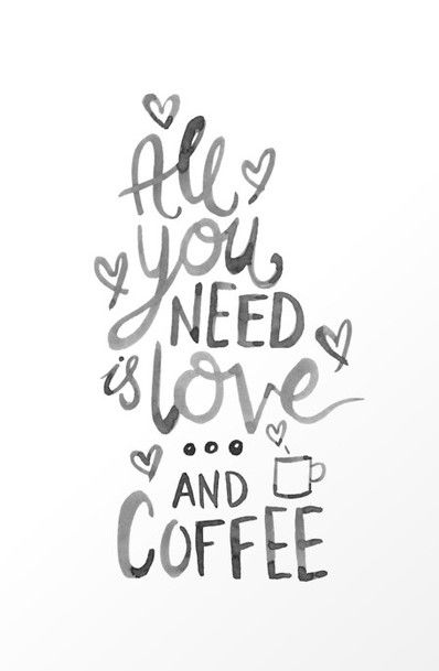 All You Need Is Love And Coffee Art Print Society6 Coffee Art Print Coffee Art Coffee Quotes