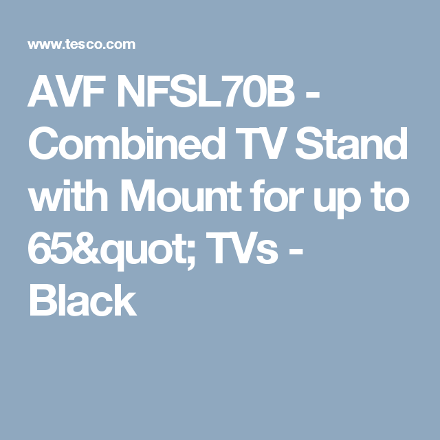 AVF NFSL70B - Combined TV Stand with Mount for up to 65\