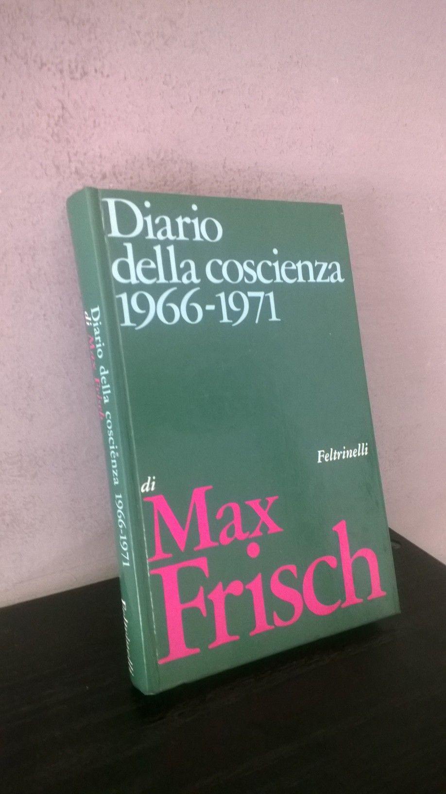 """""""Diario della coscienza 1966-1971"""" Max Frisch, prima e unica edizione Feltrinelli, 1974"""
