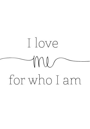 I Love Me For Who I Am I Just Love Being Me Self Love Esteem Words Life Quotes My Love
