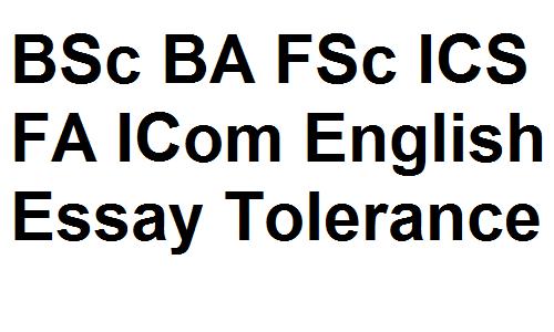 Bsc Ba Fsc Ic Fa Icom English Essay Tolerance Quotations On