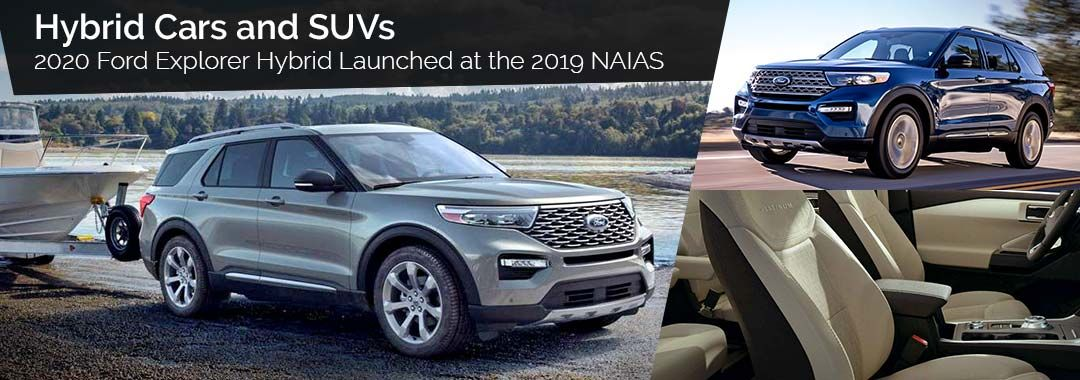Hybrid Cars And Suvs 2020 Ford Explorer Hybrid With An Ecoboost Engine And New Design Launched At The 2019 Naia Hybrid Car 2020 Ford Explorer Ford Explorer