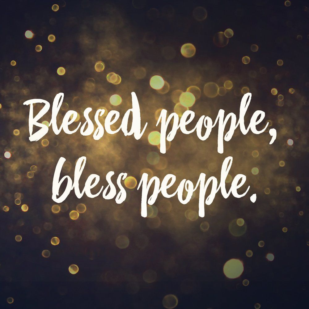 """It is true...""""Blessed people, bless people"""". God generously blesses us so  that we can bless others. As we … 