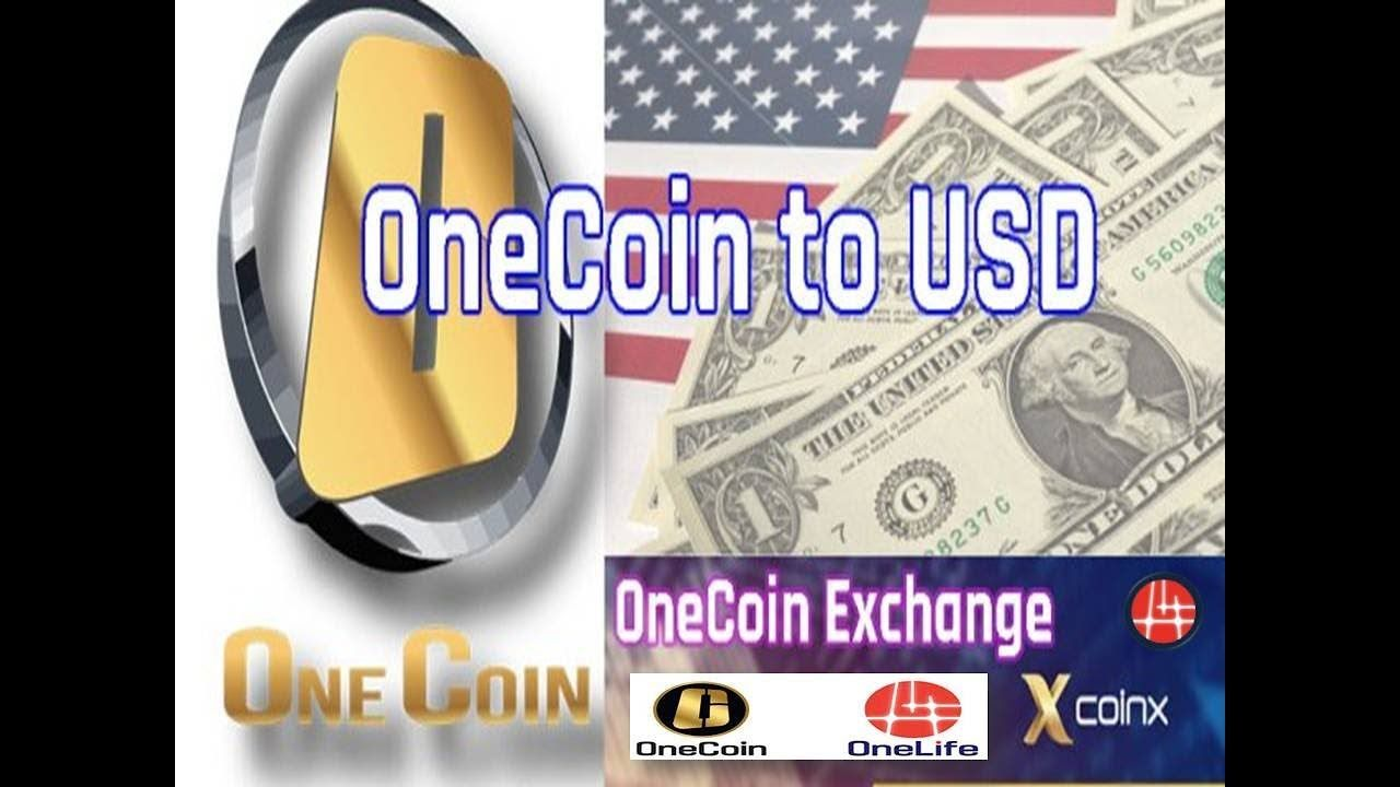 OneCoin to USD in 2018 and OneCoin Exchange | OneCoin to USD