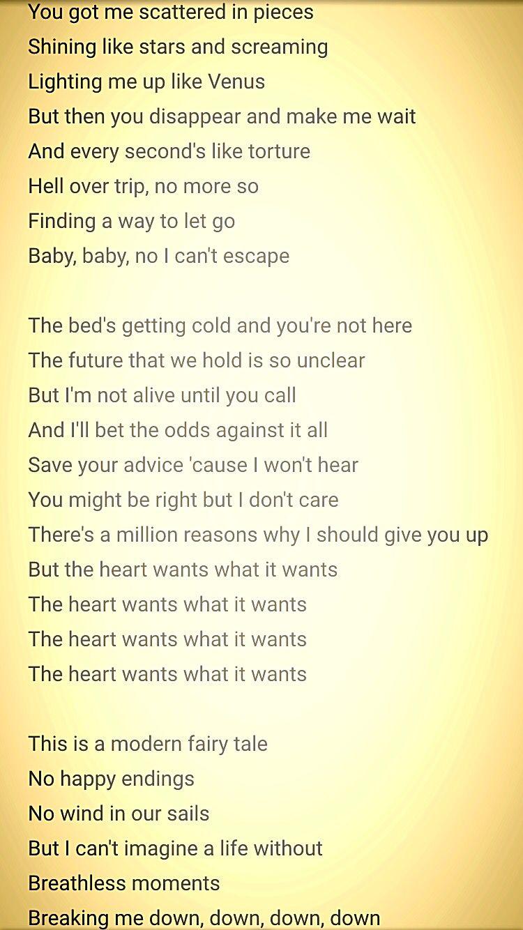 The Heart Wants What It Wants Lyrics Stupid Song So Perfect For How I Feel My Heart Wants You In Whatever Form I Ll Wanted Lyrics Favorite Lyrics Lyrics