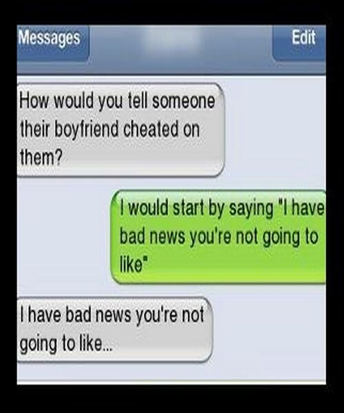 Best Way To Tell Someone Their Boyfriend Is Cheating :p