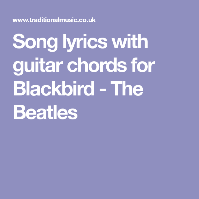 Song Lyrics With Guitar Chords For Blackbird The Beatles Music