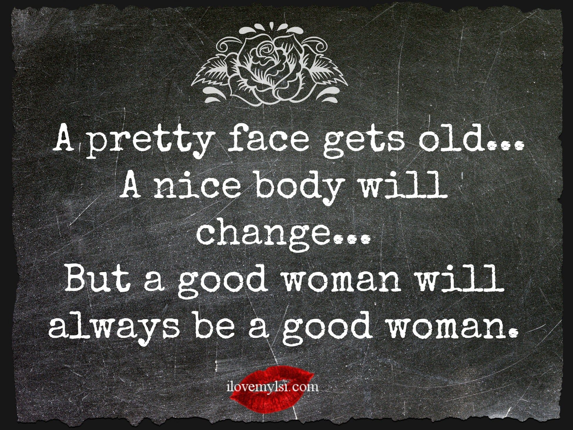 A-good-woman-will-always-be-a-good-woman.jpg (1950×1466)