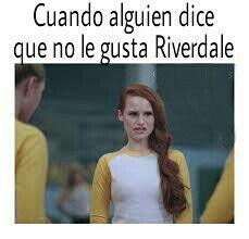 Memes De Riverdale – 5.No te gusta Riverdale?