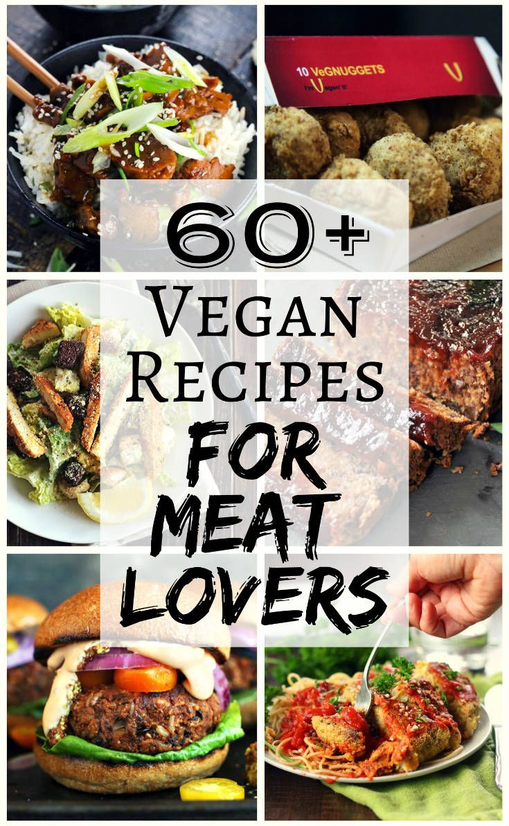 Vegan Recipes For Meat Lovers Whether You Re A Vegan Who Loves Meat Or Cooking For Omnivores There S Somet Veg Recipes Vegan Recipes Vegetarian Vegan Recipes