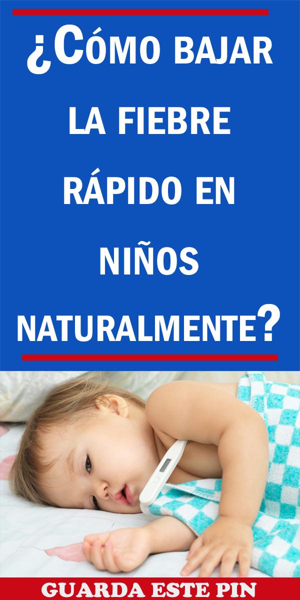 Cómo Bajar La Fiebre Rápido En Niños Naturalmente Kids