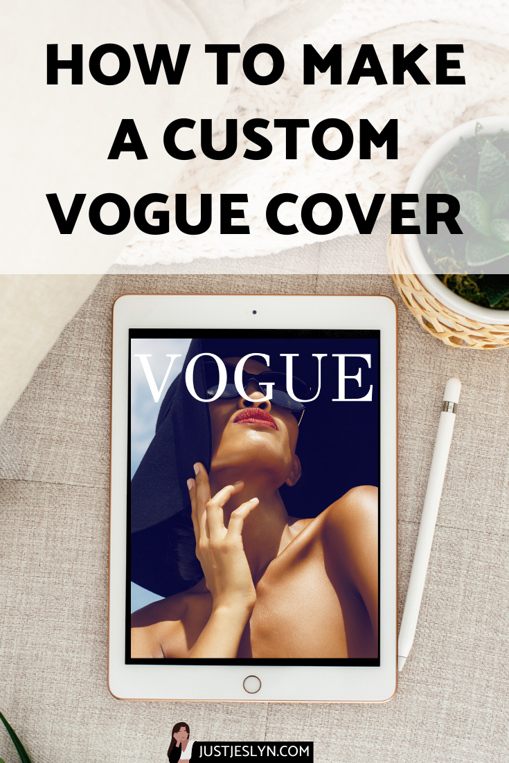 Vogue Challenge How To Make An Awesome Custom Vogue Cover Just Jes Lyn Vogue Covers Instagram Photo Ideas Posts Social Media Digital Marketing