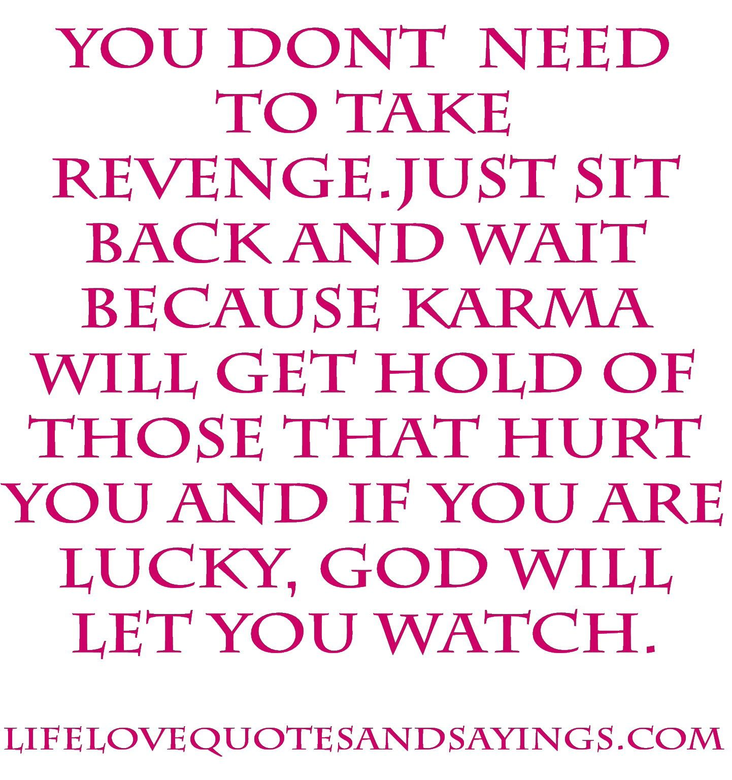Karma Quote Revenge Betrayal Quotes Karma Quotes Liar Quotes