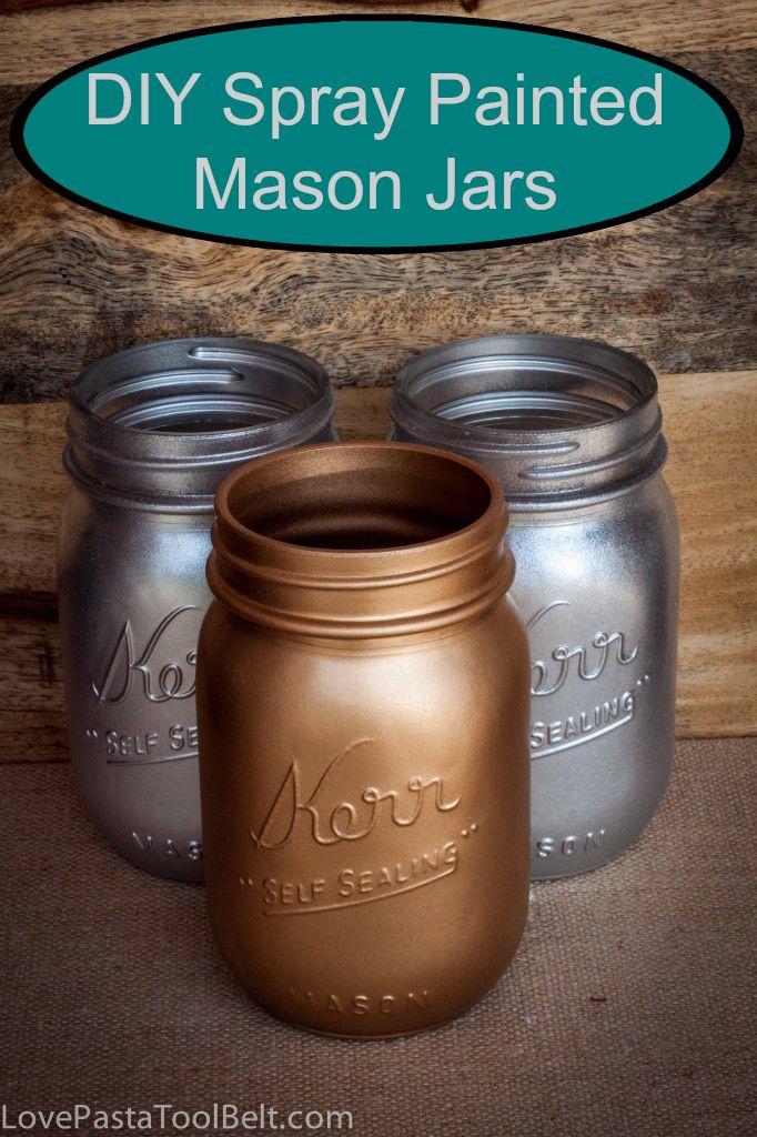 DIY Spray Painted Mason Jars- Love, Pasta and a Tool Belt | DIY | Crafts | Mason Jars | Mason Jar Crafts |