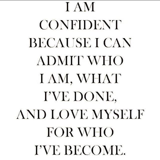 Be Confident Quotes Delectable I Can Be Confident Nowbecause I Admit Who I Am I Admit My