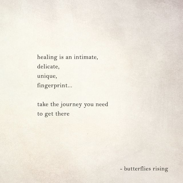 healing is an intimate, delicate, unique, fingerprint... take the journey