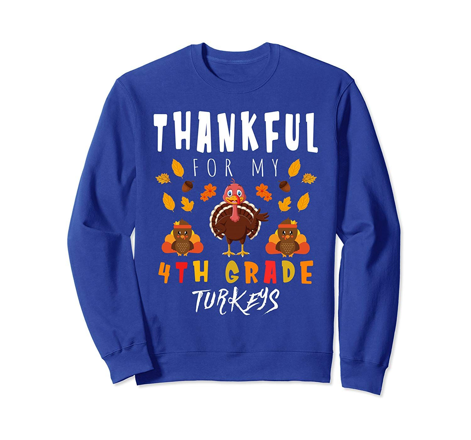 Thankful For My 4th Grade Turkeys Teacher Thanksgiving Gift Sweatshirt