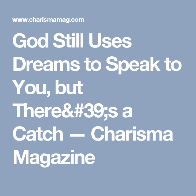God Still Uses Dreams to Speak to You, but There's a Catch — Charisma Magazine