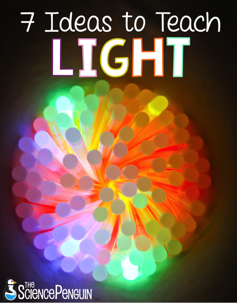 7 Ideas to Teach Light — The Science Penguin