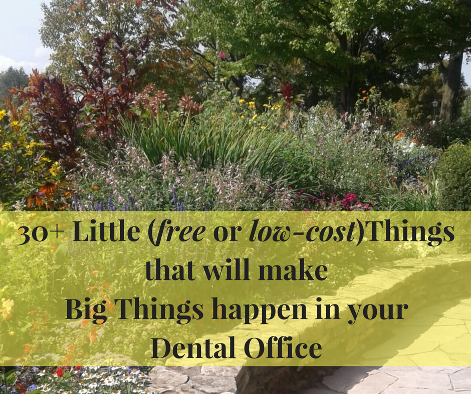 30 Little Things That Make Big Things Happen In Your Dental