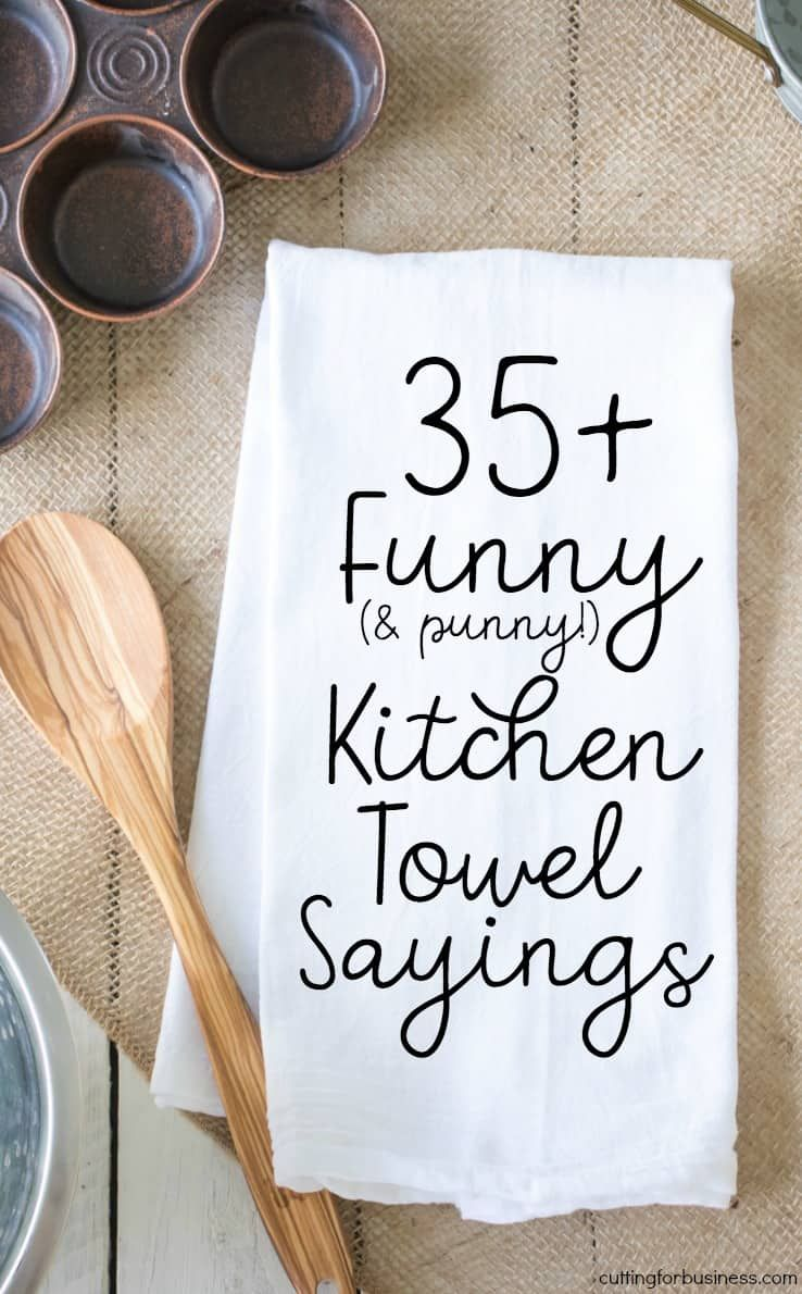 35+ Funny Kitchen Towel Sayings for Crafters