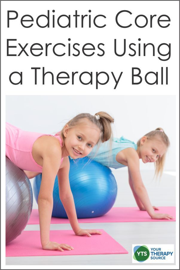 Pediatric Core Strengthening Exercises Using a Therapy Ball - Your Therapy Source