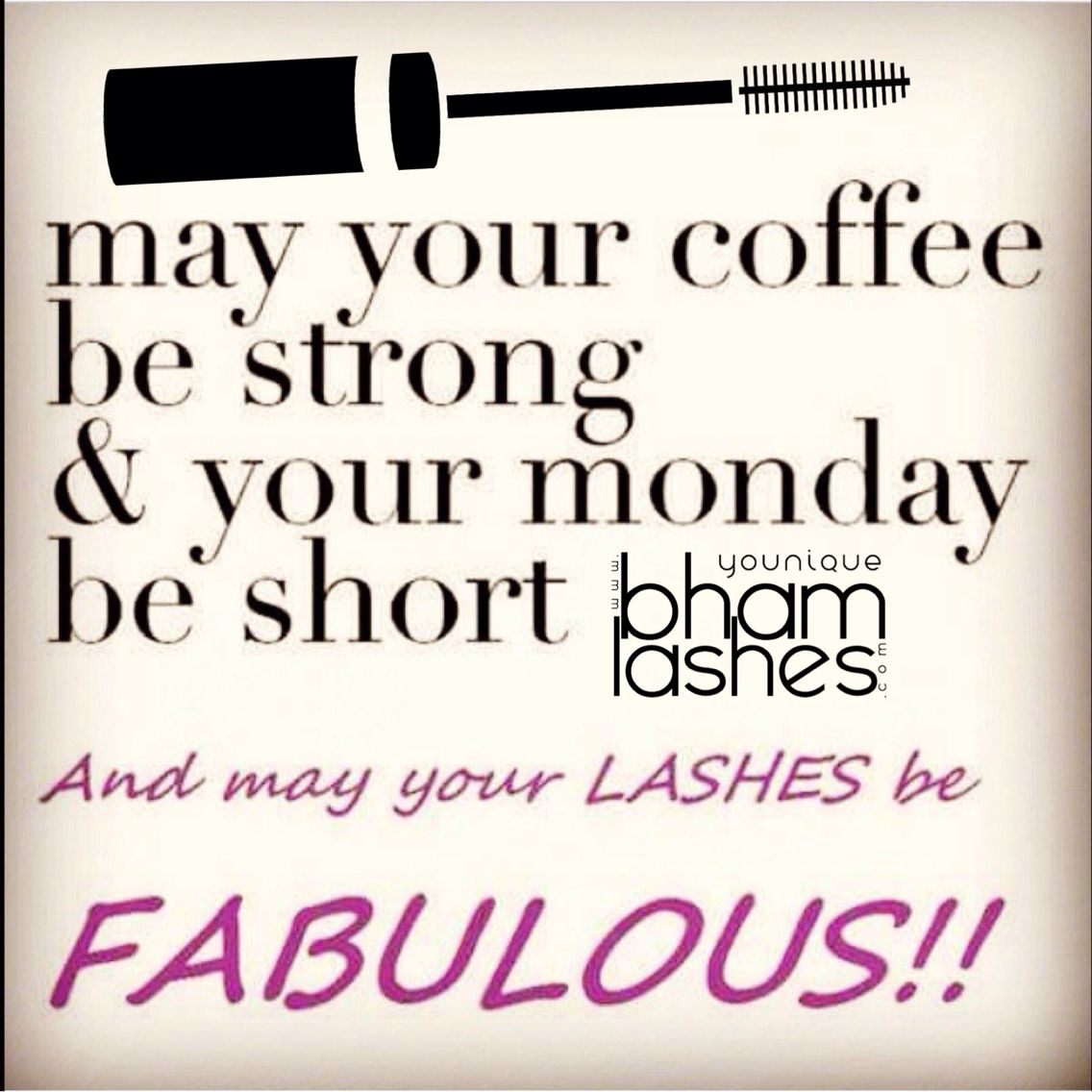 May your coffee be strong, and your Monday be short! Always! #bhamlashes #lisakathleenraines #lisakrhb xxoo