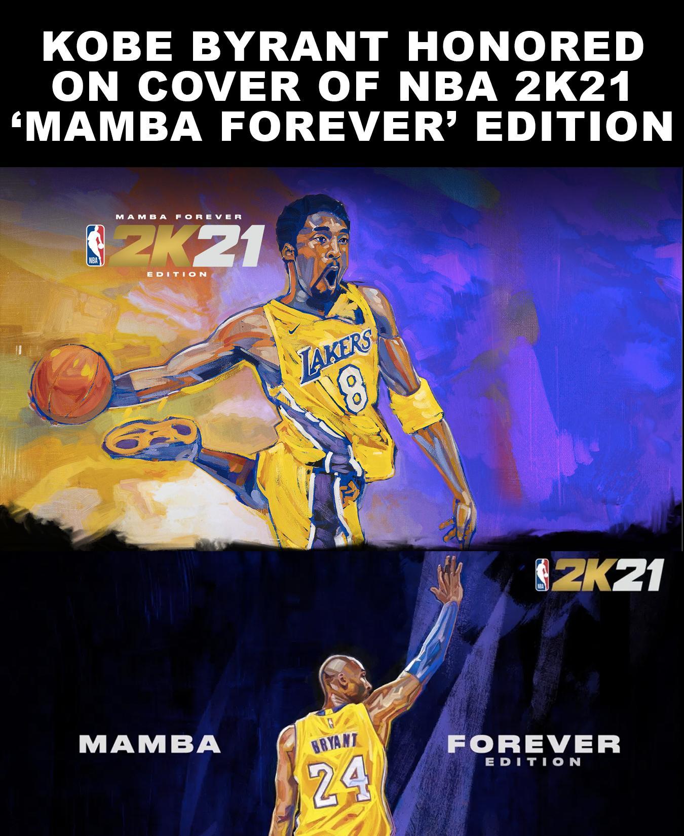 Kobe Bryant Honored On Nba 2k21 Cover Of Mamba Forever Edition In 2020 Kobe Nba Kobe Bryant
