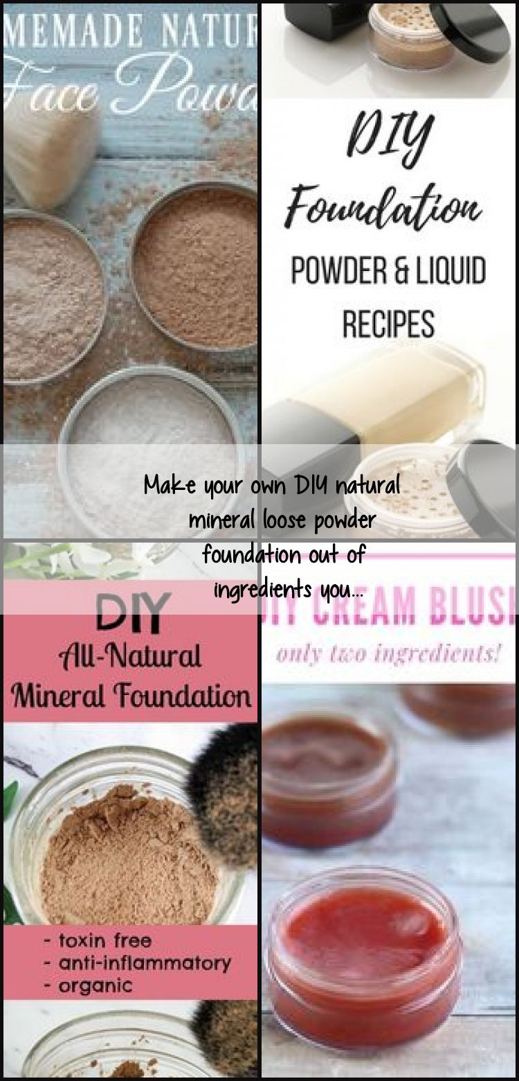 Make Your Own Diy Natural Mineral Loose Powder Foundation Out Of Ingredients You Diymakeupcase Loose Powder Foundation Diy Natural Products Loose Powder