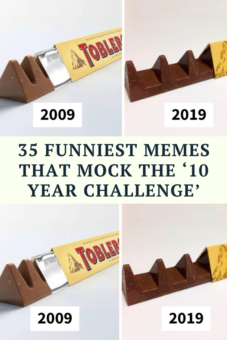 35 Funniest Memes That Mock The 10 Year Challenge Funny Jokes Funny Comedy Funny Memes