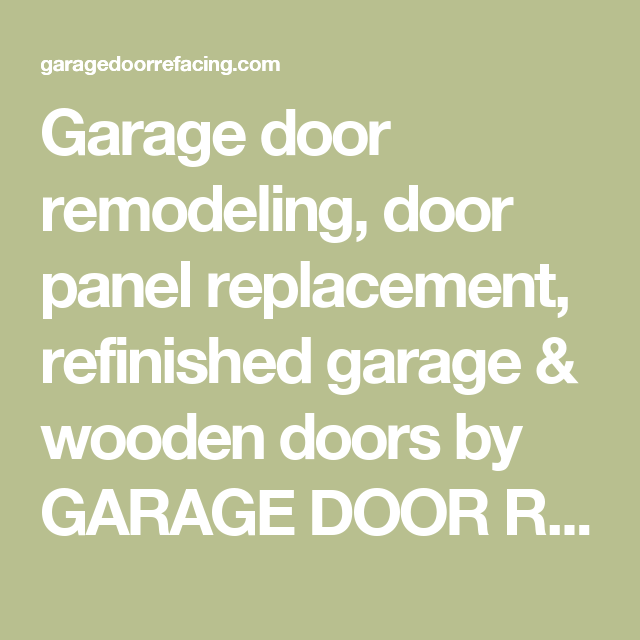 Garage Door Remodeling Door Panel Replacement Refinished Garage