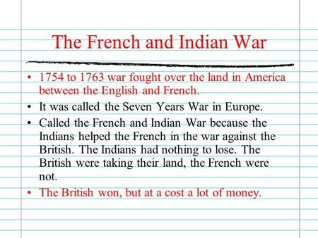 The French And Indian War 1754 To 1763 War Fought Over The Land In America Between The English And French It American Revolution Revolution Homeschool History
