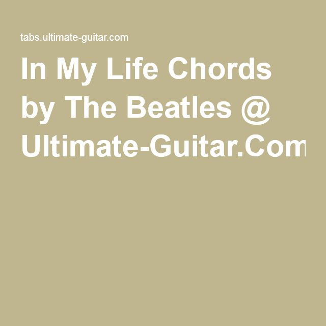 In My Life Chords By The Beatles Ultimate Guitar Music For