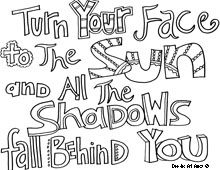 turn your face to the sun and all the shadows fall behind you quote coloring pagesfree
