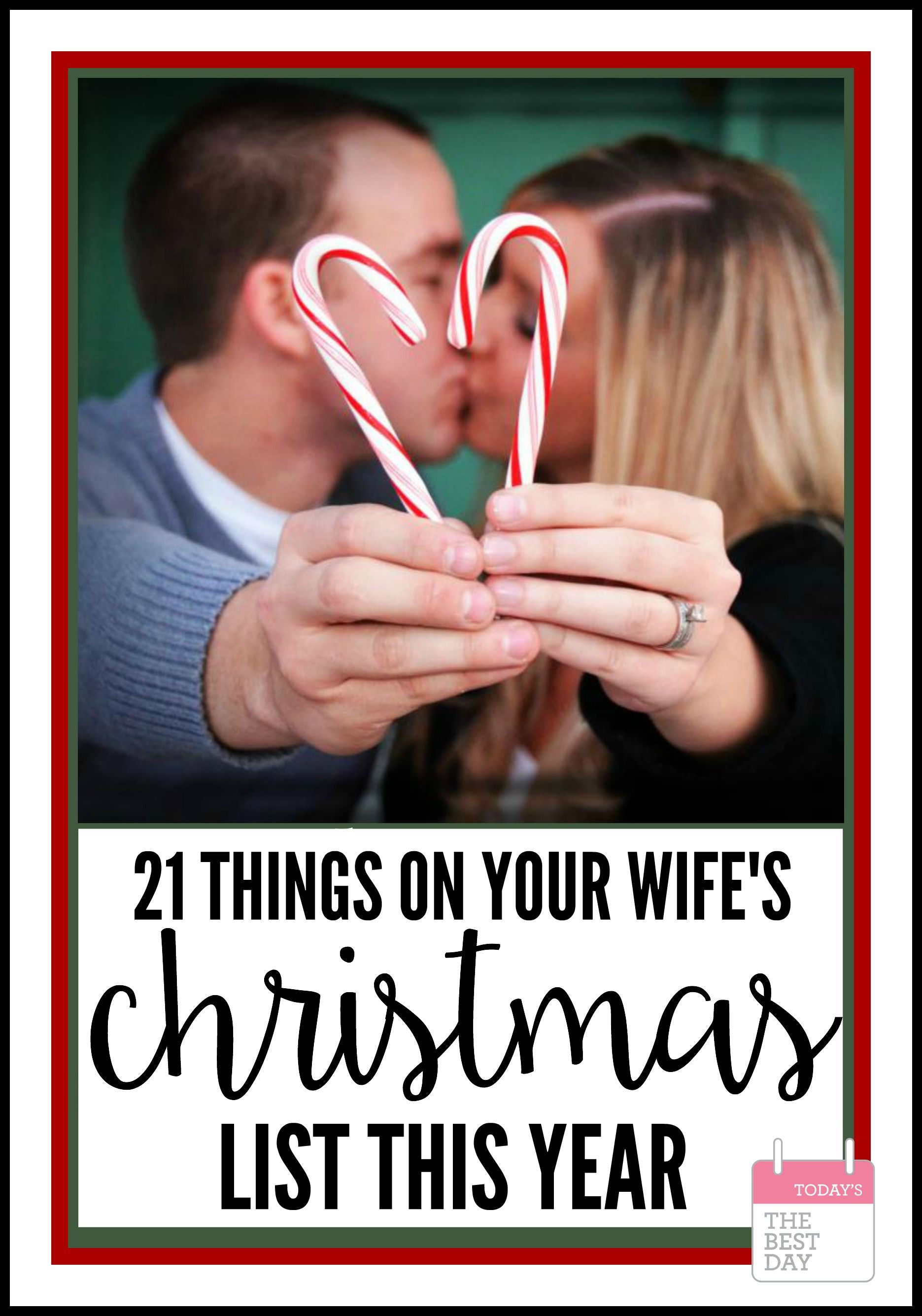 21 Things On Your Wife\'s Christmas List | Today IS the BEST Day ...