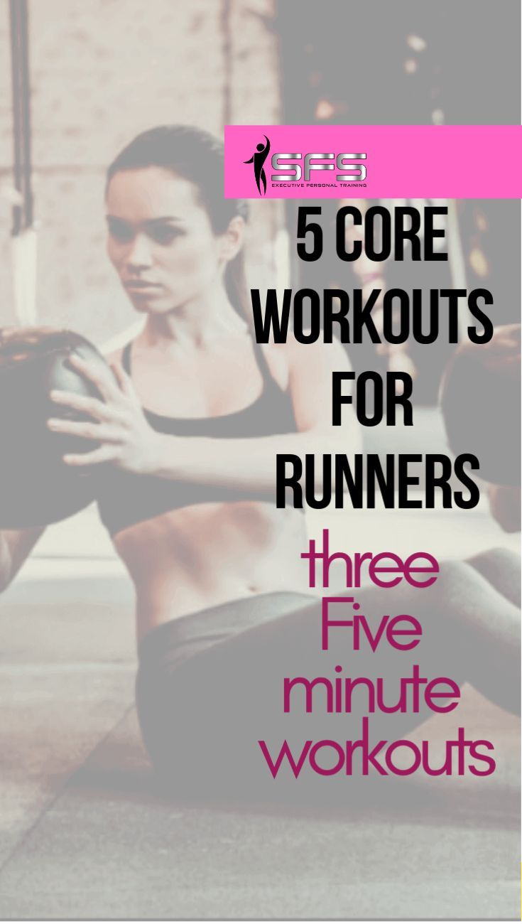 5 Minute Core Workouts For Runners: Three 5 Minute Killer Workouts