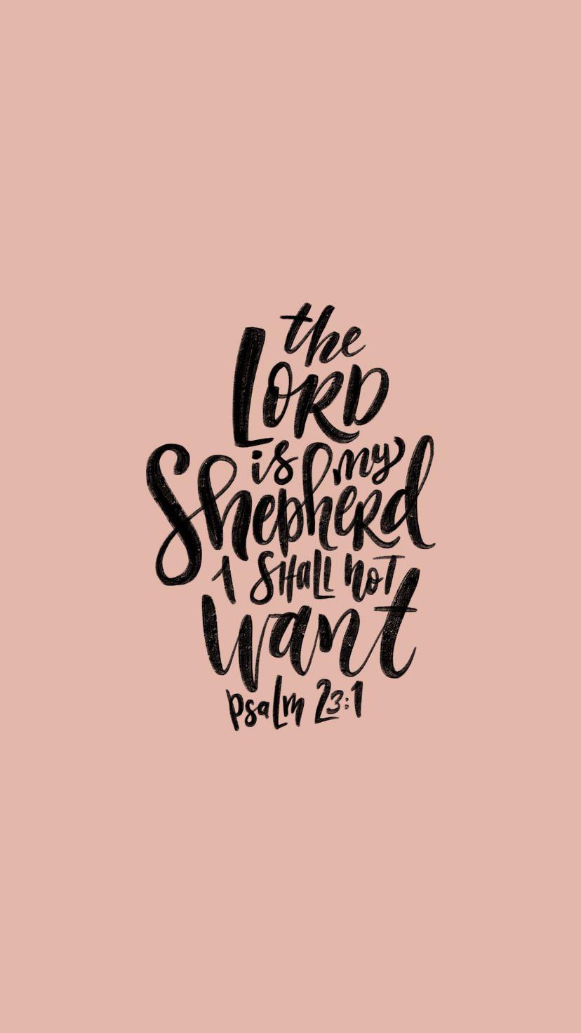 The Lord Is My Shepherd Phone Desktop Wallpapers Phone Wallpaper Bible Bible Quotes Wallpaper Bible